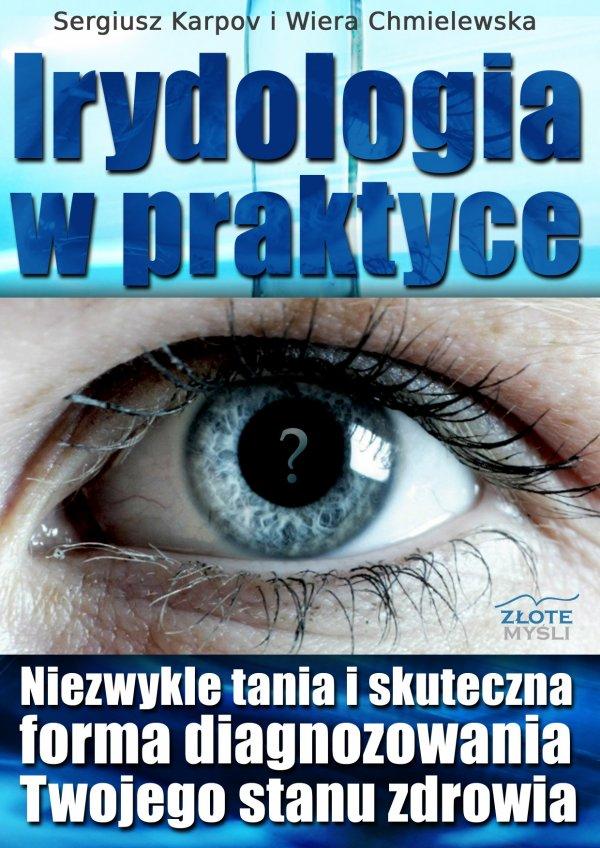 Irydologia. Diagnoza chorób ze stanu oczu. Jakie choroby można wyczytać z oczu?